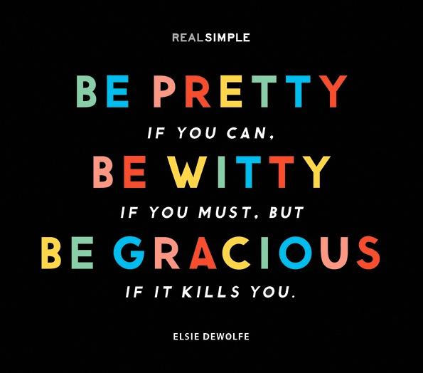 Always be Gracious